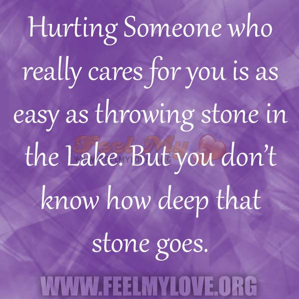 Hurting Someone Who Really Cares For You Nice Sayings Pinterest