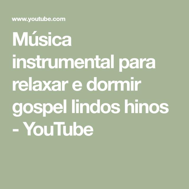 Música Instrumental Para Relaxar E Dormir Gospel Lindos