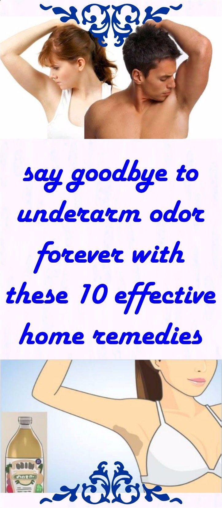 Do you want to get rid of underarm odor forever then you