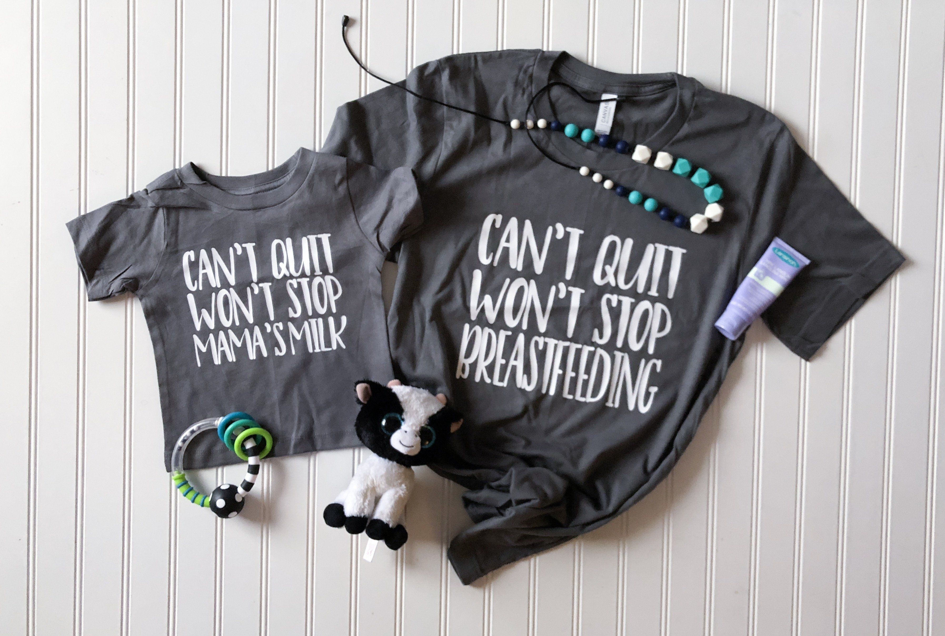 Can't Quit Won't Stop Breastfeeding (Adult Tee) | Adult ...