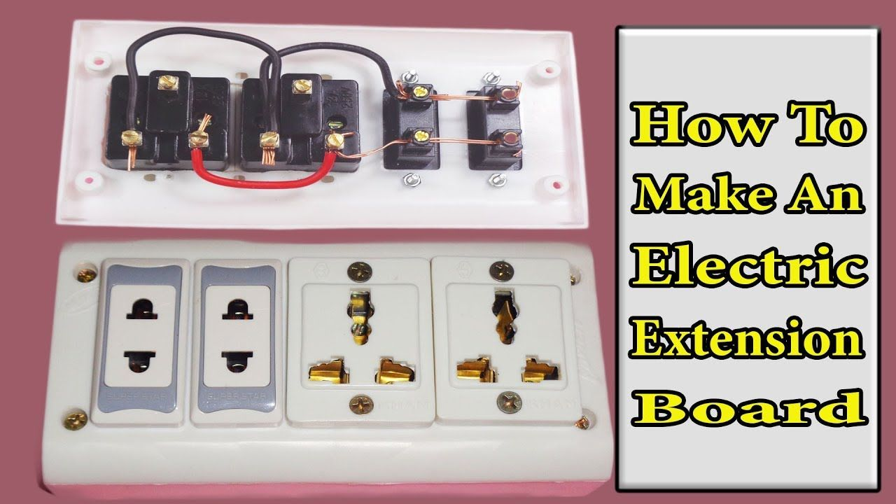 How To Make An Electric Extension Board Connection Of Extension Board Extension Board Engineering Science Extensions