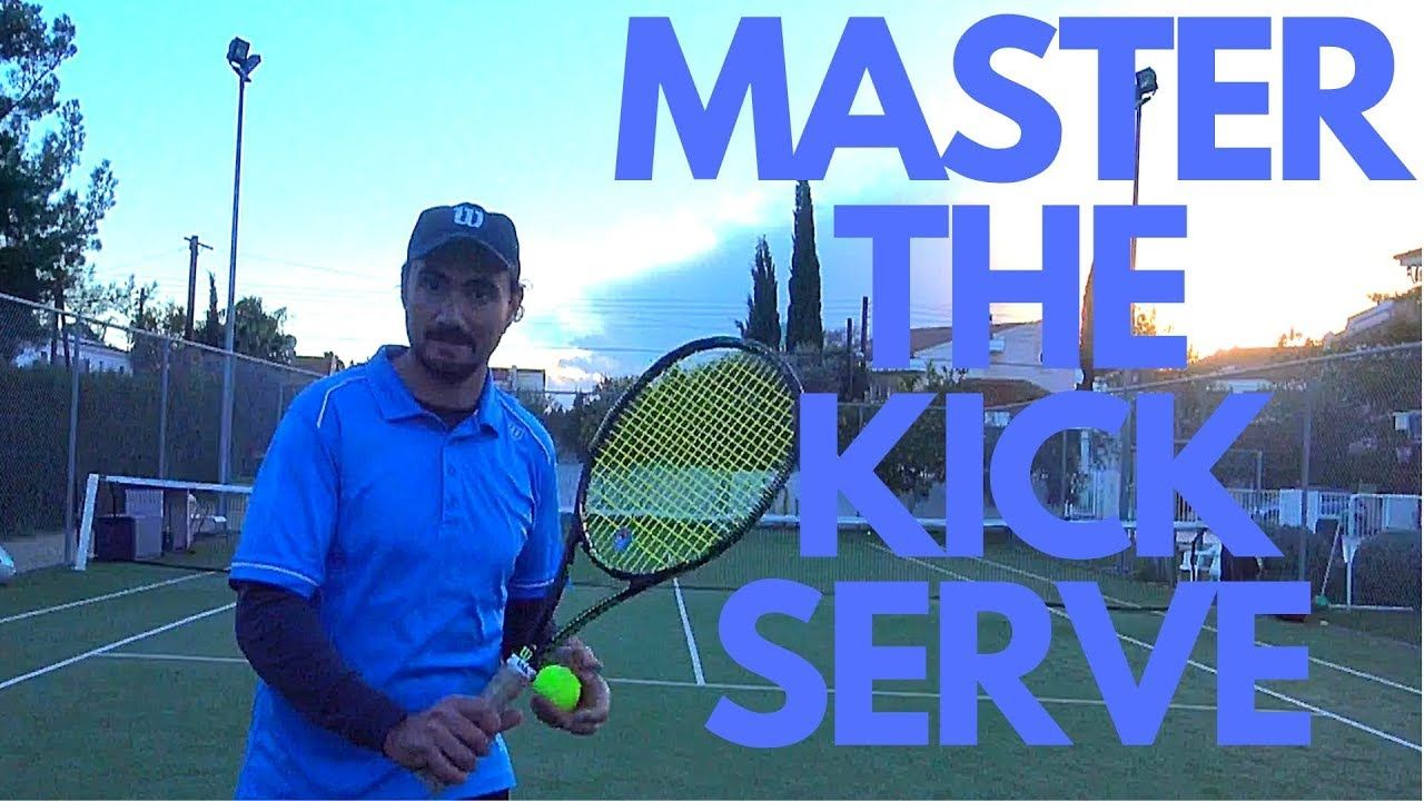 How To Master The Kick Serve In Tennis Tennis Kicks Master