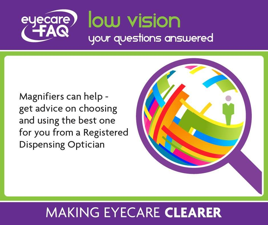 Do you need help to see? Ask your registered dispensing optician about magnifiers.