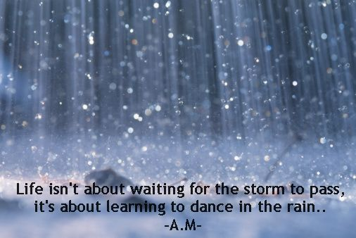 Images I Swiped This Quote Right Off Life Quote Pictures, Lt;a Href  Wallpaper Life Quote Pictures, Lt;a Href Dancing In The Rain Break .