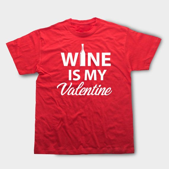 wine is my valentine funny shirt valentines day shirt anti valentines day wine shirt cool - Anti Valentines Day Shirts