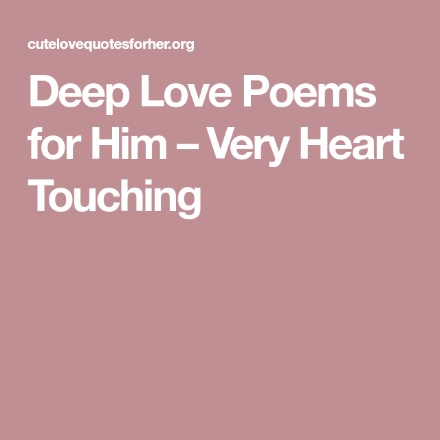 Deep Love Poems for Him – Very Heart Touching | love this