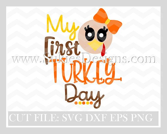 Fall Svg Pumpkin Svg My First Turkey Day Svg File For Cricut And Cameo Dxf For Silhouette Studio Thanksgiving Svg Fall Svg Files Svg Files For Cricut Christmas Svg Cricut