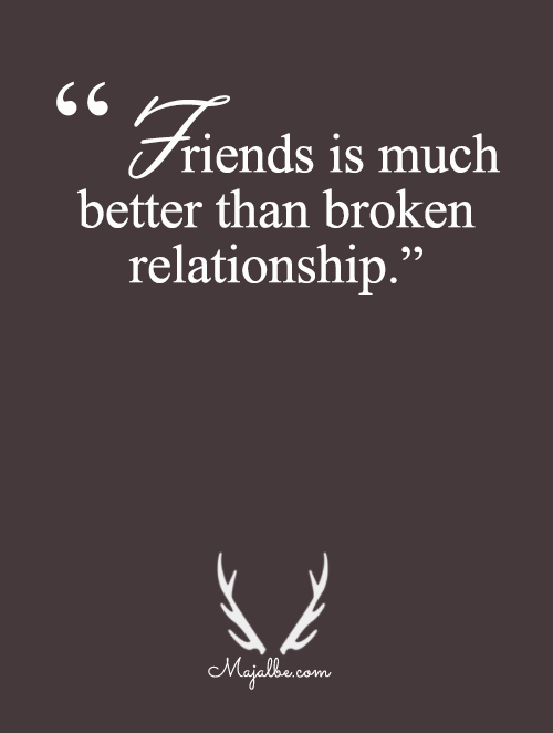 Friendship Is Better Than Relationship Love Quotes Quotez Quotes