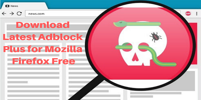 Download Latest Adblock Plus for Mozilla Firefox Free | Utilities in