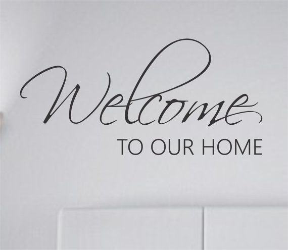 Welcome to our home vinyl wall decal sticker wall quote decals stickers