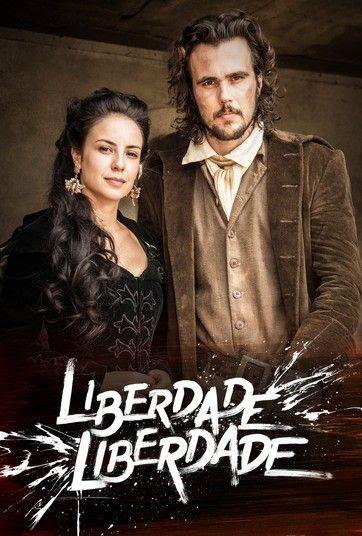 Liberdade Liberdade Com Imagens Novelas Brasileiras