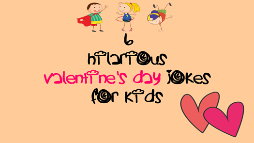 6 Hilarious Valentinesday Jokes For Kids Http Thechampatree In