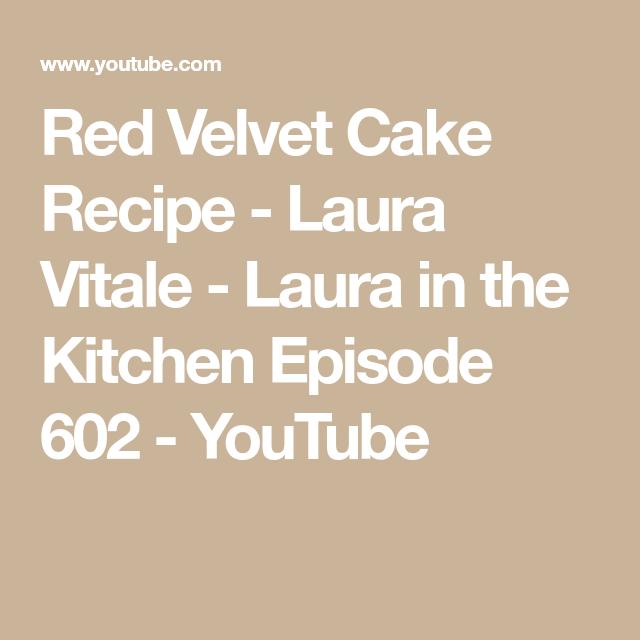 Red Velvet Cake Recipe Laura Vitale Laura In The Kitchen Episode 602 Youtube Velvet Cake Recipes Red Velvet Cake Recipe Pumpkin Butter Recipe