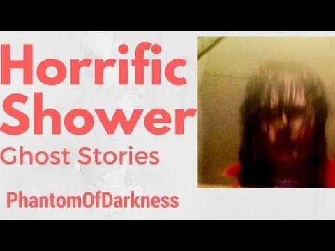 HORRIFIC SHOWER GHOST STORIES - YouTube | paranormal | Pinterest
