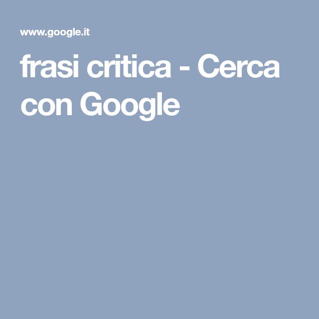 frasi critica - Cerca con Google