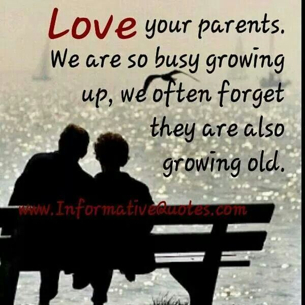 Parents Growing Old Love Your Parents Growing Older Quotes