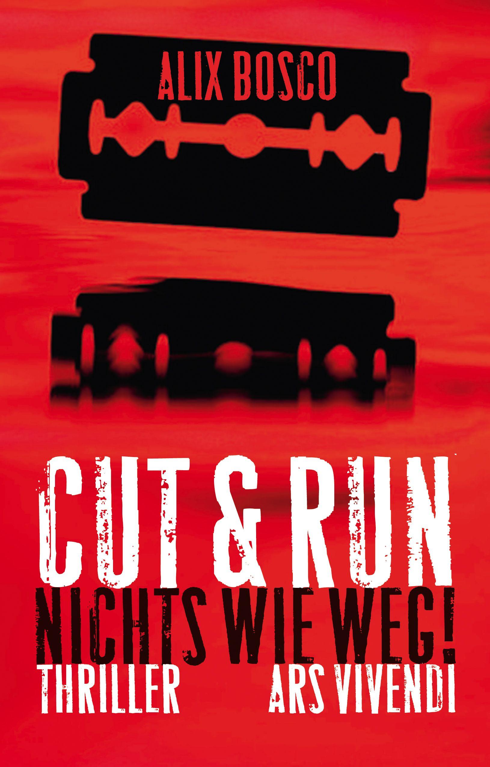 Alix Bosco: Cut & Run – Nichts wie weg!, published by Ars Vivendi.