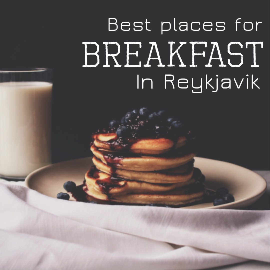 Click Here To Find Out The Perfect Place For Breakfast In Reykjavik Best Breakfast Brunch Spots Breakfast Restaurants