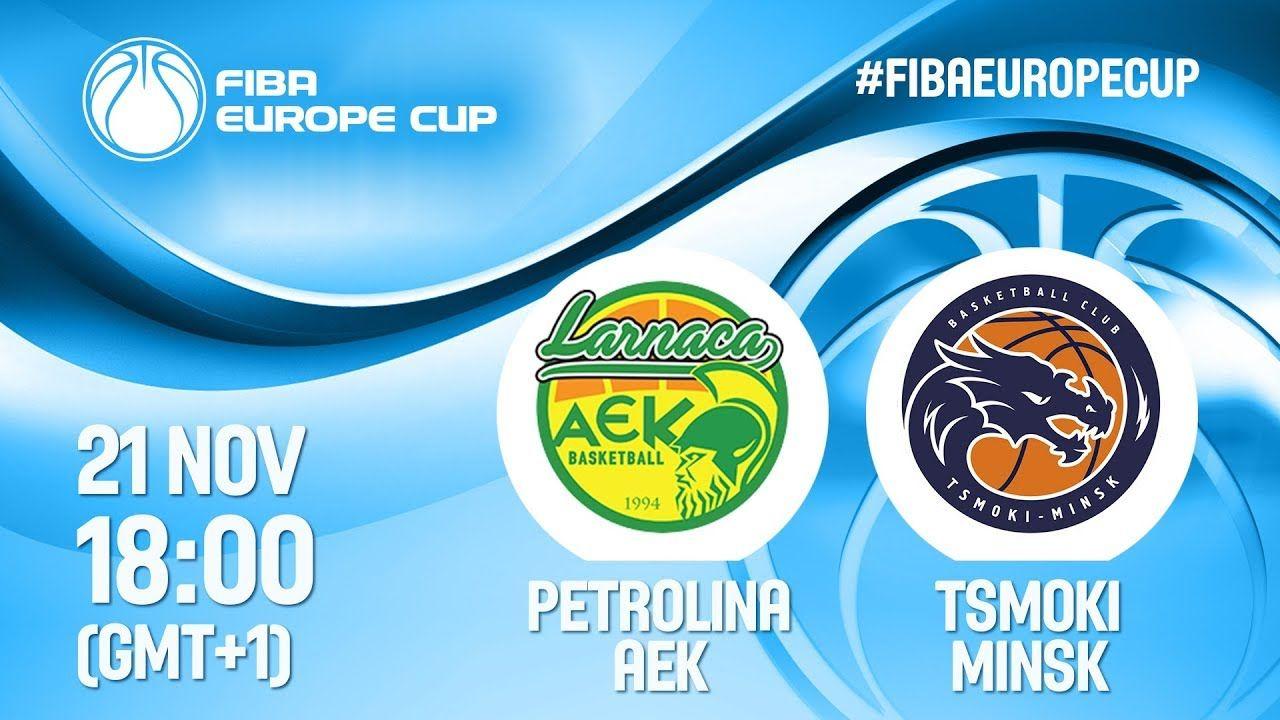 Live Petrolina Aek V Tsmoki Minsk Fiba Europe Cup 2019 Cup Europe Leiden