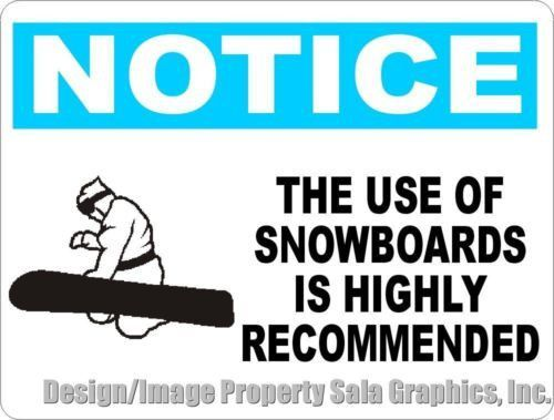 Notice The Use of Snowboards Highly Recommended Sign. 9x12 Gift for Snowboarders