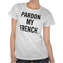 Pardon My French Tee