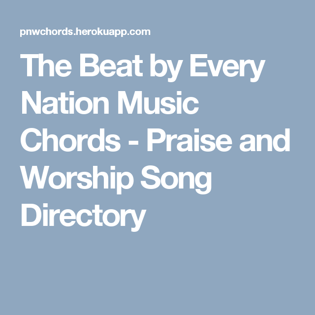 The Beat By Every Nation Music Chords Praise And Worship Song