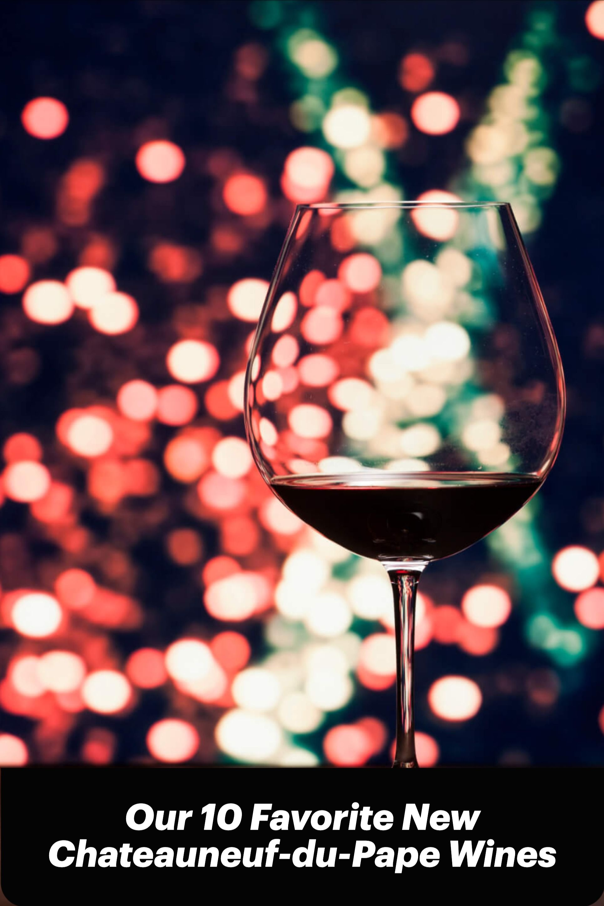 Our 10 Favorite New Chateauneuf Du Pape Wines Wine Enthusiast Wines Wine