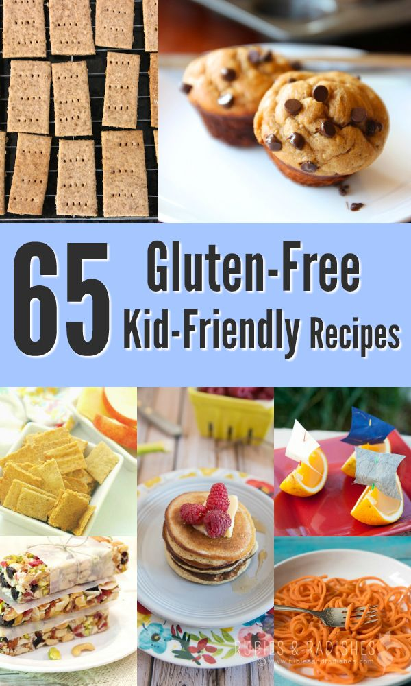 65 Gluten Free Kid Friendly Recipes Rubies Radishes Gluten
