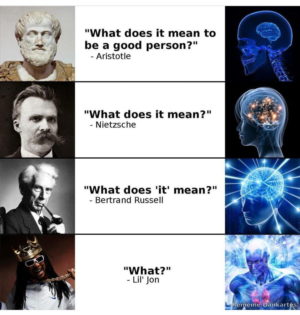 24 Philosophy Memes That Won T Reveal The Meaning Of Life Philosophy Memes Philosophy Theories Philosophy