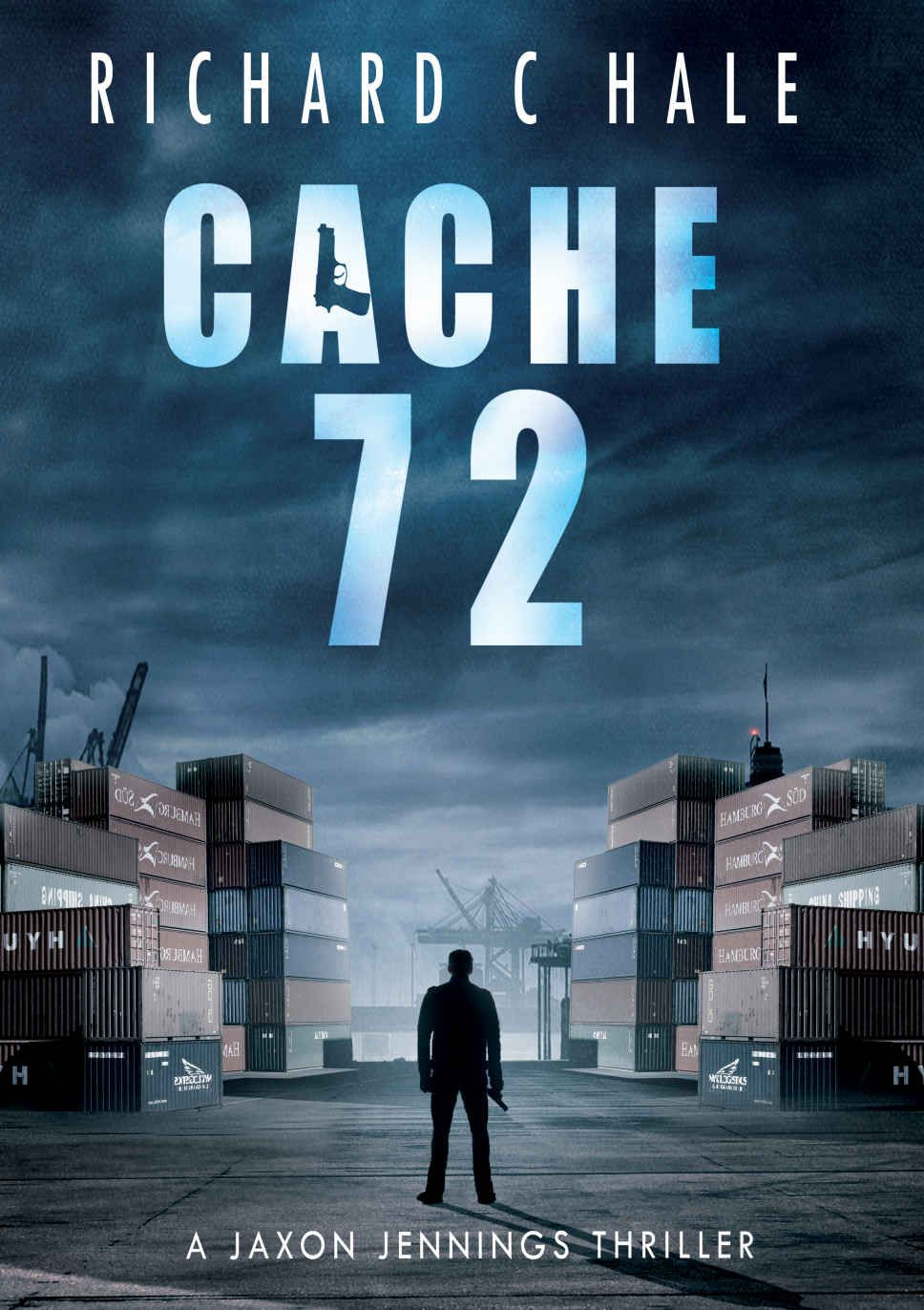 Cache 72 (A Jaxon Jennings' Detective Mystery Thriller Series, Book