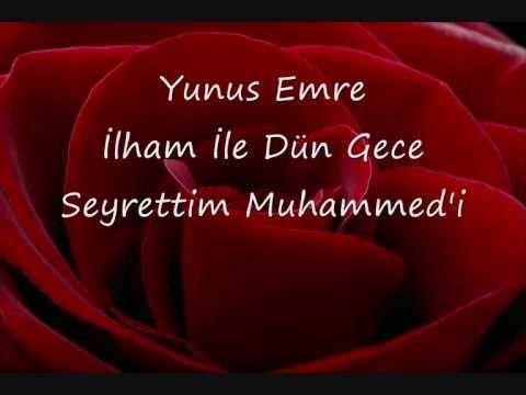 Yunus Emre Ilham Ile Dun Gece Seyrettim Muhammed I Youtube
