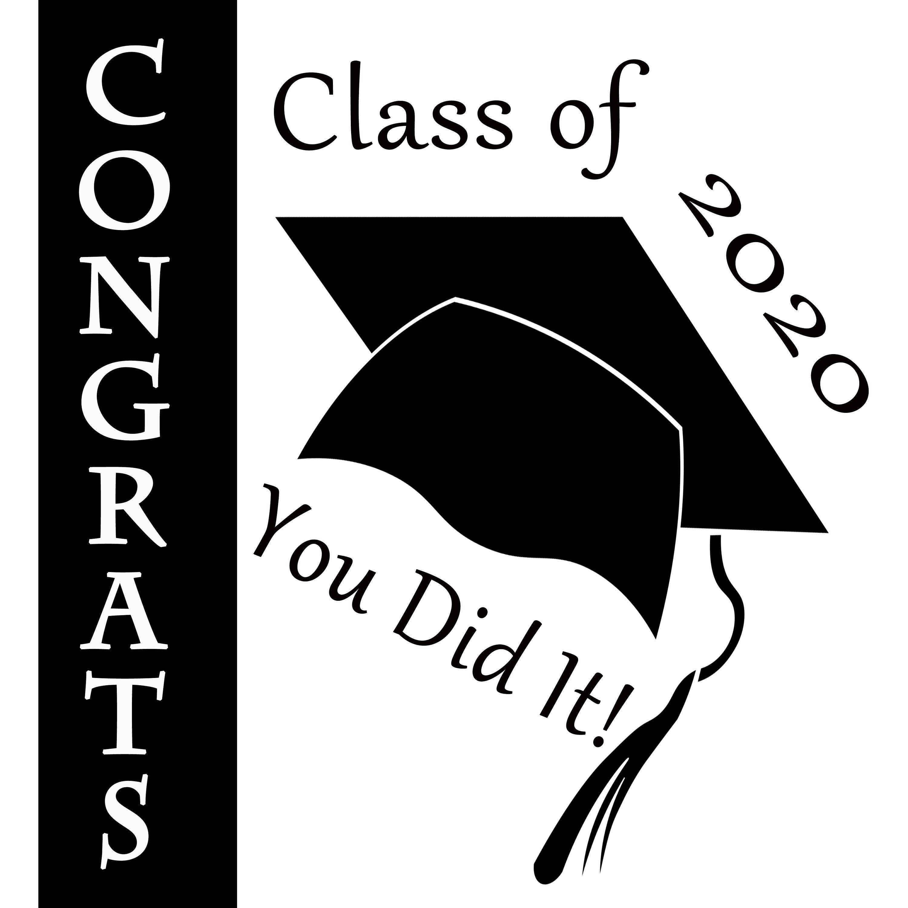 Congrats Class of 2020 You Did It! Create Your Own