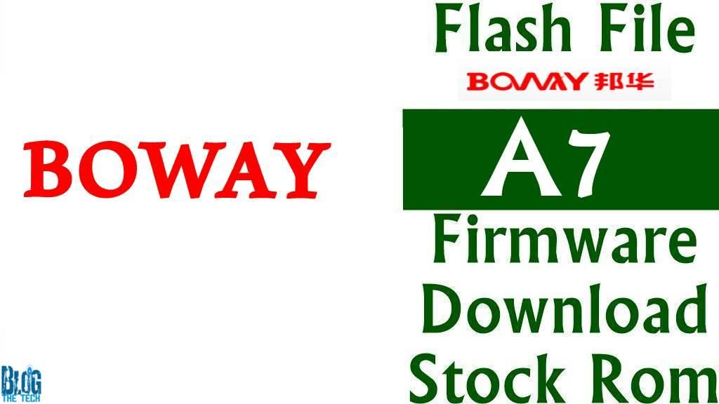 Flash File] Boway A7 Firmware Download [Stock Rom] | Android