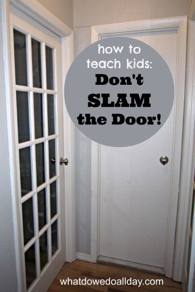 Teaching Kids To Stop Slamming The Door Teaching Kids How To Teach Kids Kids Family Activities