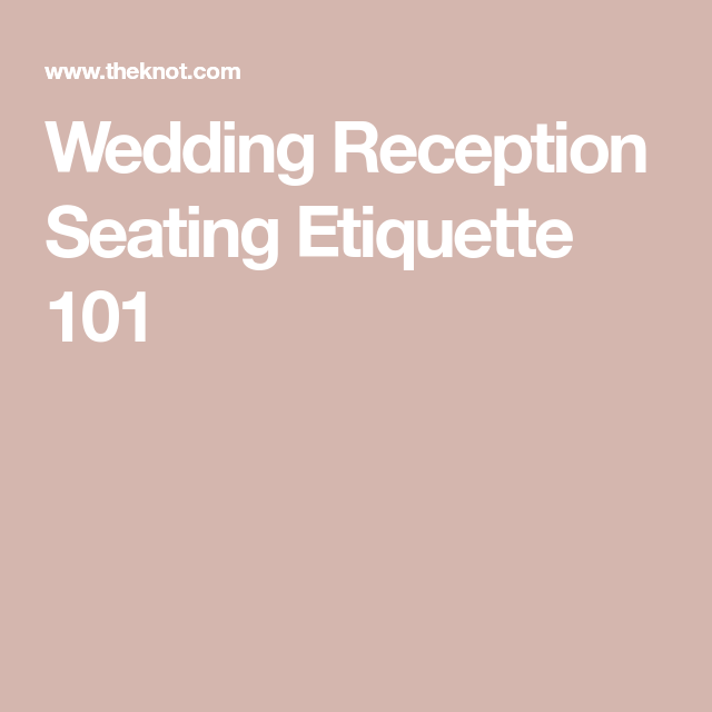 Your Guide To Wedding Reception Seating Etiquette