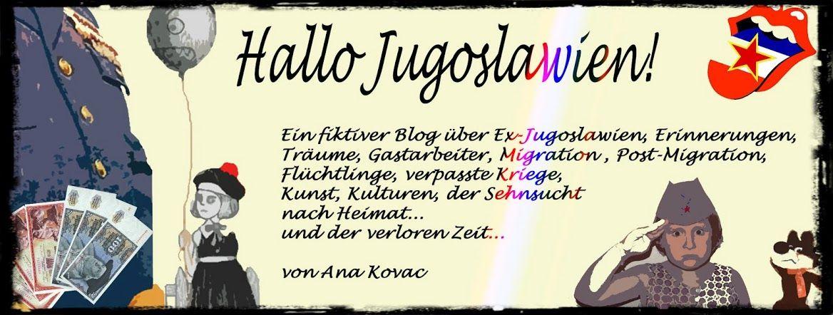 Hallo Jugoslawien - Ein fiktiver Blog über die Jugosphäre