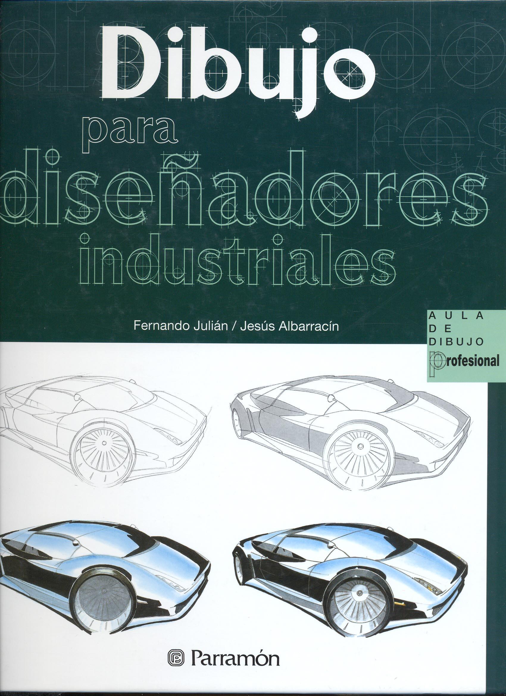 Download Dibujo Para Diseñadores Industriales - Fernando Julián y Jesús Albarracín - Documents