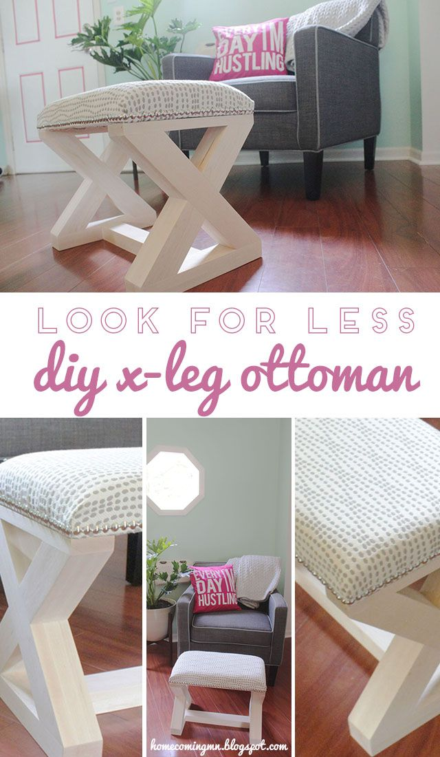 Look for Less : DIY X-Leg Ottoman | Make your own and save with this tutorial from Home Coming