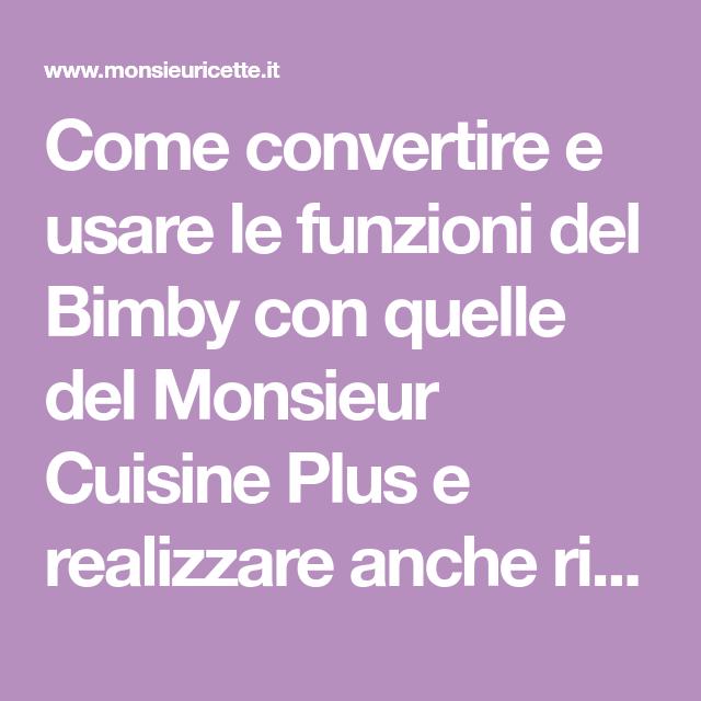 Come convertire e usare le funzioni del Bimby con quelle del ...
