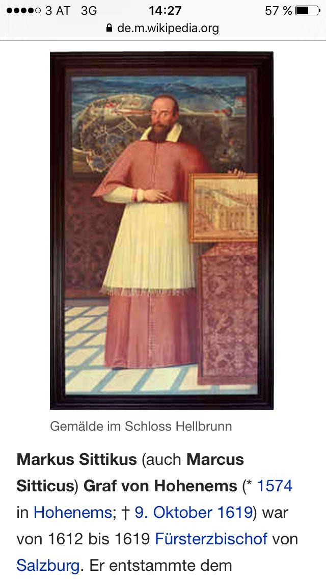 Marcus Sitticus - der Neffe von Wolf Dietrich , Fürsterzbischof von Salzburg - Ließ Schloss Hellbrunn & die Hellbrunner Wasserspiele errichten !