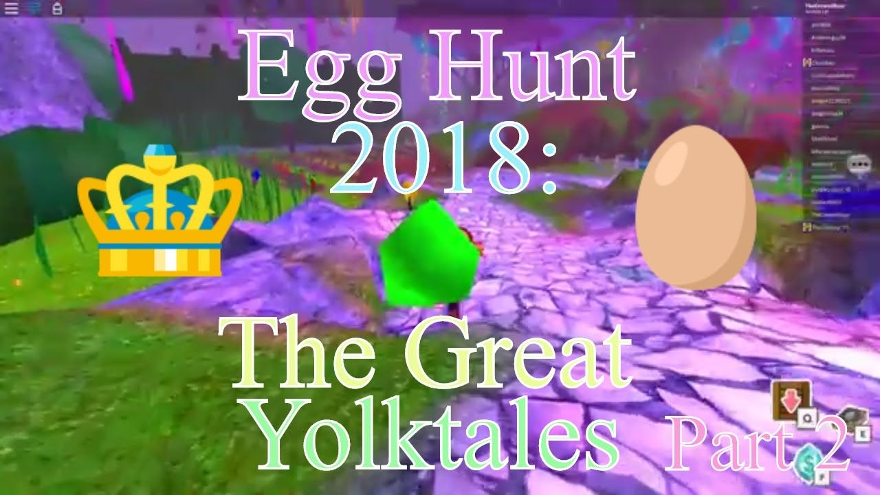 How to get all eggs in roblox egg hunt 2018 the great yolktales
