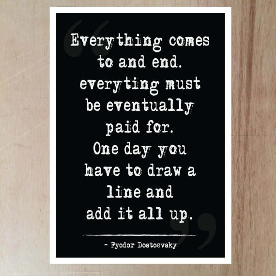 Fyodor Dostoevsky Quote Everything Comes To An End Quotes
