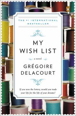 """The Thursday Next Book Club is reading """"My Wish List"""" by Gregoire Delacourt.  Discussion will be held on December 10 at 7pm at the Elkridge Branch."""