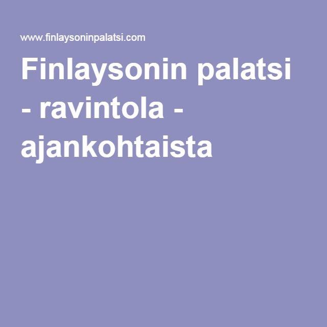 Finlaysonin palatsi - ravintola - ajankohtaista