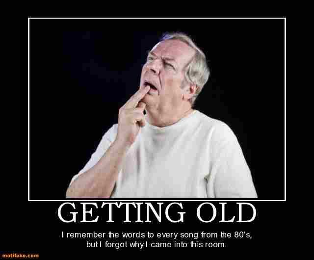 Getting Old Meme Sayingimages Funnymemes Memes Gettingoldmeme Getting Old Meme