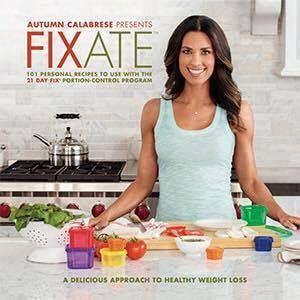 Get your copy of FIXATE - the new 21 Day Fix cookbook by Autumn Calabrese!