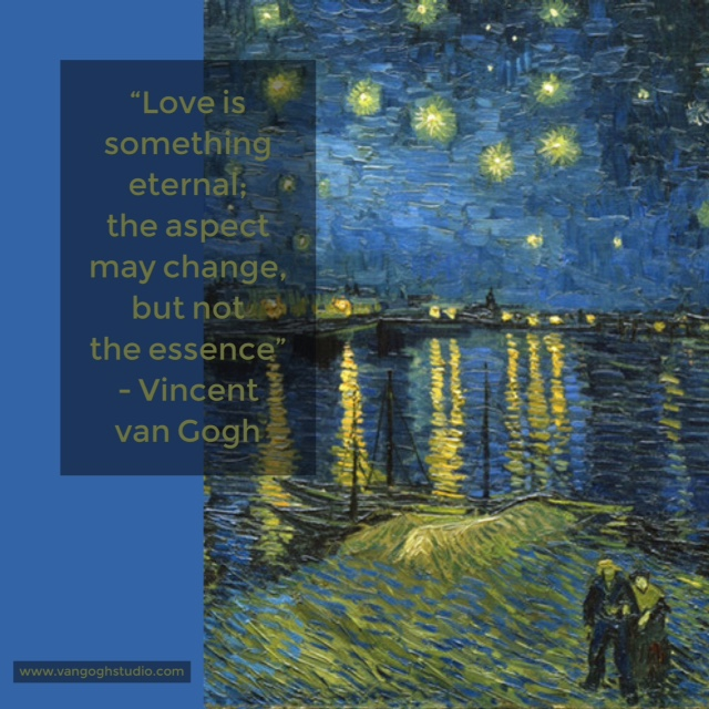 """""""Love is something eternal; the aspect may change, but not the essence"""" – Vincent van Gogh - Van Gogh Quotes"""