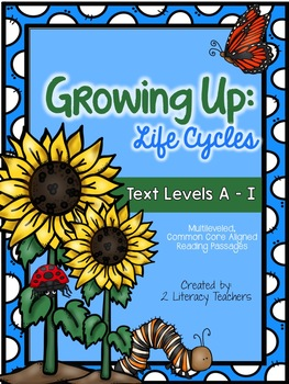 Life Cycles: CCSS Aligned Leveled Reading Passages and Activities by 2 Literacy Teachers