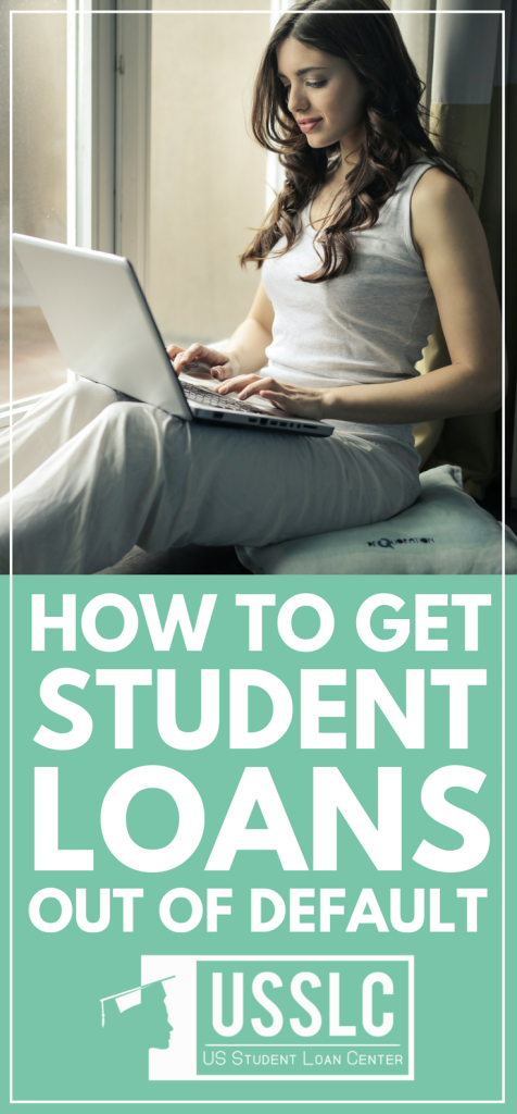 How To Get Student Loans Out Of Default Us Student Loan Center Student Loans Funny Student Loans Best Student Loans