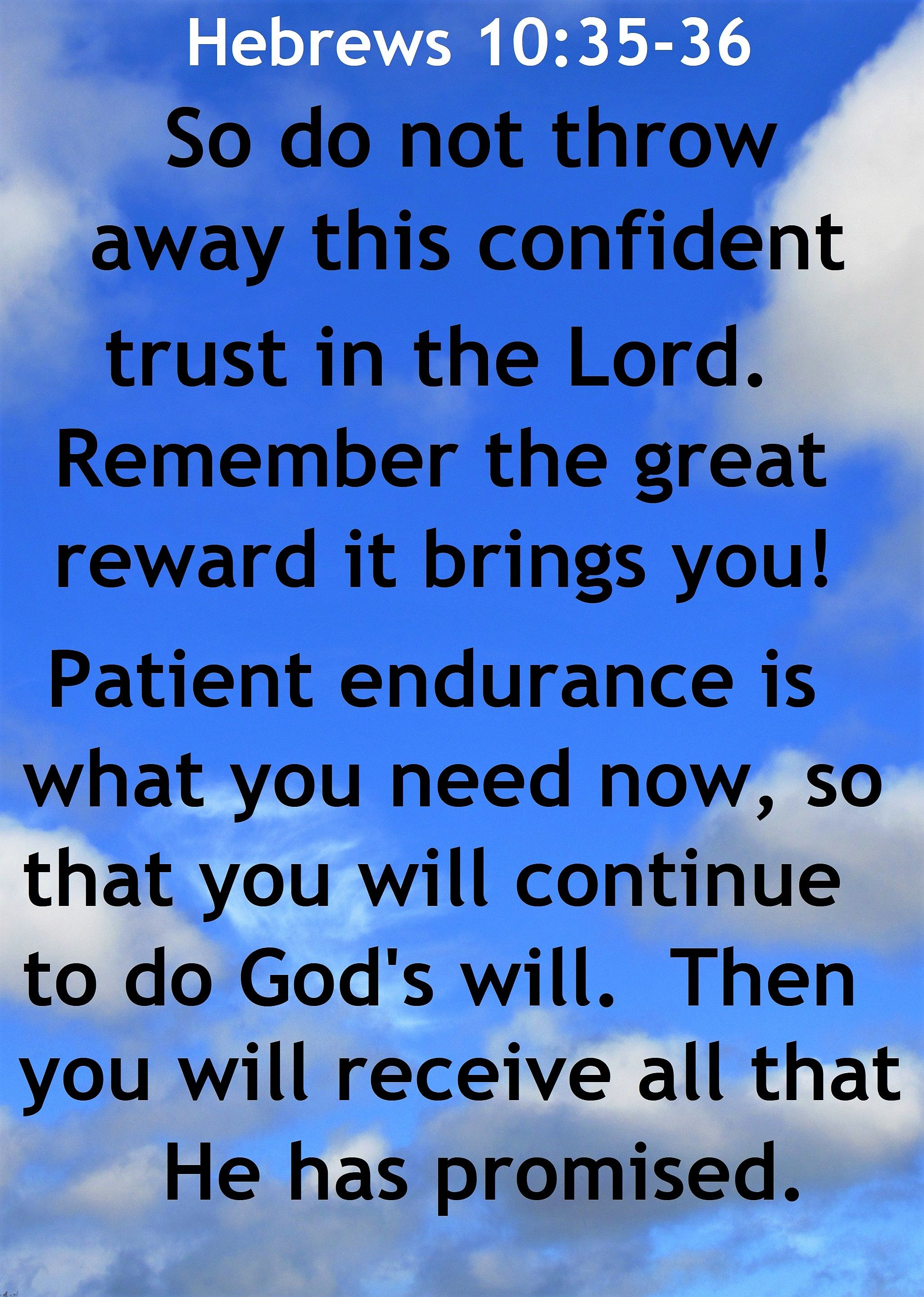 hebrews 10:35-36 nlt: patient endurance is what you need now, | jw